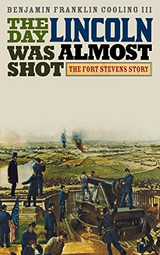 9780810886223: The Day Lincoln Was Almost Shot: The Fort Stevens Story
