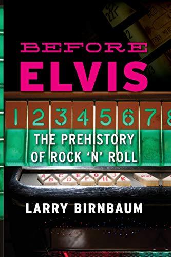 Before Elvis: Birnbaum, Larry