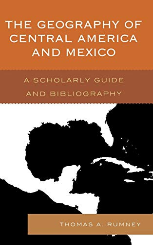 9780810886360: The Geography of Central America and Mexico: A Scholarly Guide and Bibliography