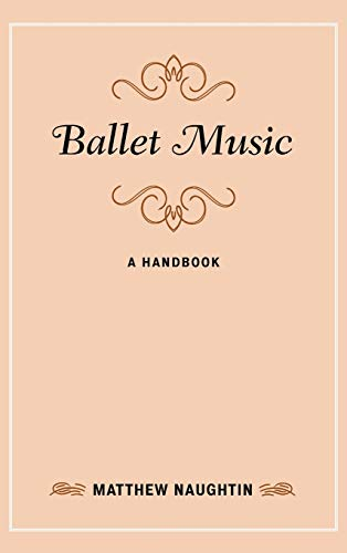 Ballet Music (Hardcover): Matthew Naughtin