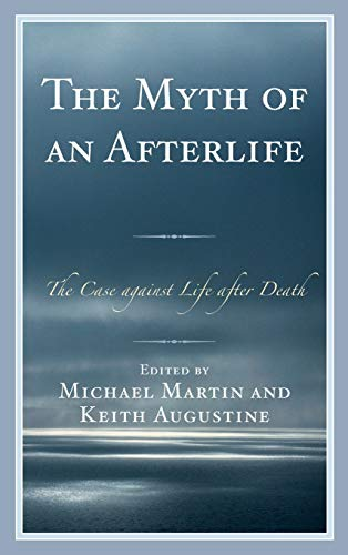 9780810886773: Myth of an Afterlife: The Case Against Life After Death
