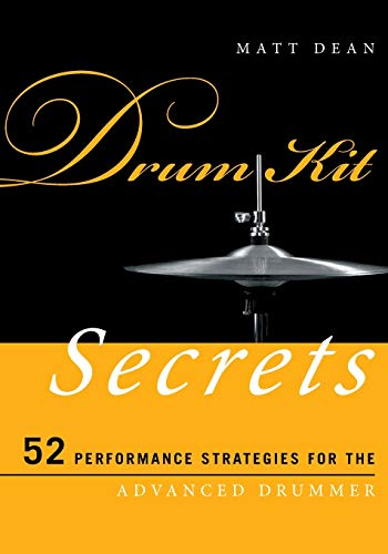 9780810886957: Drum Kit Secrets: 52 Performance Strategies for the Advanced Drummer