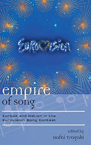 9780810886995: Empire of Song: Europe and Nation in the Eurovision Song Contest (Europea: Ethnomusicologies and Modernities)