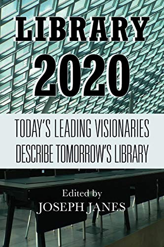 9780810887145: Library 2020: Today's Leading Visionaries Describe Tomorrow's Library