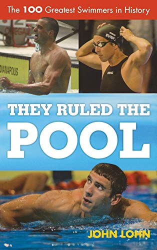 9780810887466: They Ruled the Pool: The 100 Greatest Swimmers in History (Rowman & Littlefield Swimming Series)
