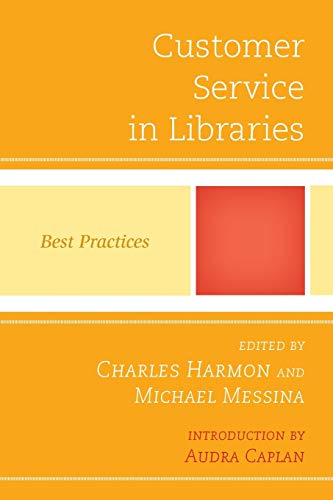 9780810887480: Customer Service in Libraries: Best Practices (Best Practices in Library Services)