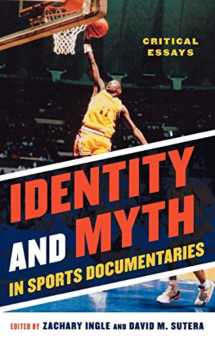 9780810887893: Identity and Myth in Sports Documentaries: Critical Essays