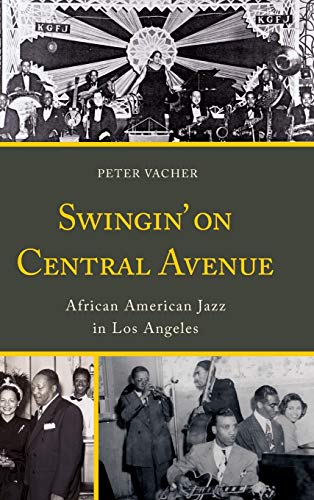 9780810888326: Swingin' on Central Avenue: African American Jazz in Los Angeles