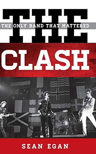 The Clash: The Only Band That Mattered (Tempo: A Rowman & Littlefield Music Series on Rock, Pop...