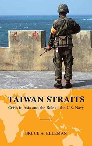 9780810888890: Taiwan Straits: Crisis in Asia and the Role of the U.S. Navy (Global Flashpoints: A Series)