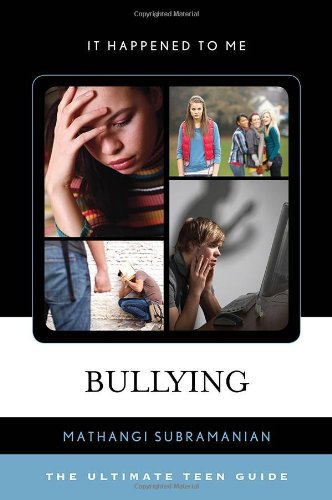 Bullying: The Ultimate Teen Guide (It Happened to Me): Subramanian, Mathangi