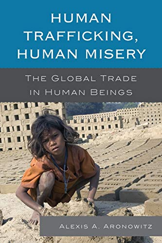 9780810890596: Human Trafficking, Human Misery: The Global Trade in Human Beings (Global Crime and Justice)