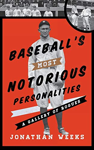 9780810890725: Baseball's Most Notorious Personalities: A Gallery of Rogues