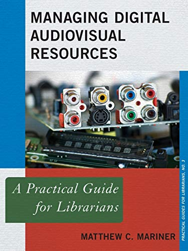 9780810891036: Managing Digital Audiovisual Resources: A Practical Guide for Librarians (Practical Guides for Librarians)