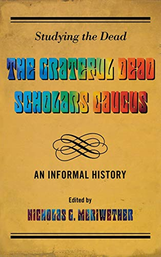9780810891241: Studying the Dead: The Grateful Dead Scholars Caucus, An Informal History