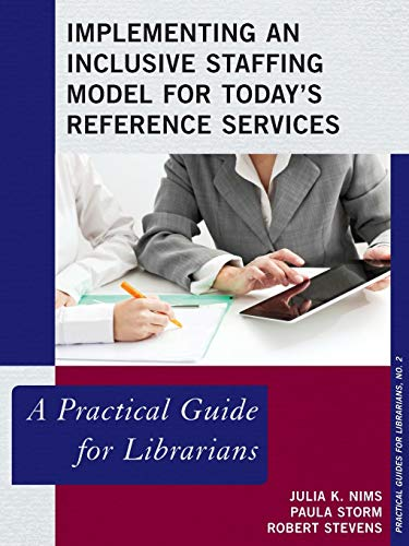 9780810891289: Implementing an Inclusive Staffing Model for Today's Reference Services: A Practical Guide for Librarians (Practical Guides for Librarians)