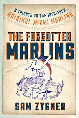 9780810891388: The Forgotten Marlins: A Tribute to the 1956-1960 Original Miami Marlins
