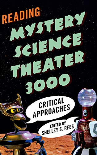 9780810891401: Reading Mystery Science Theater 3000: Critical Approaches
