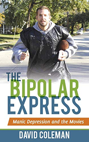 9780810891937: The Bipolar Express: Manic Depression and the Movies