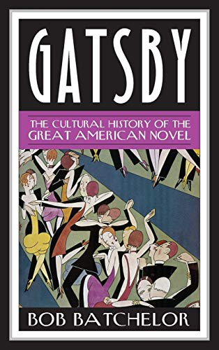 9780810891951: Gatsby: The Cultural History of the Great American Novel (Contemporary American Literature)