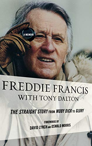 9780810892057: Freddie Francis: The Straight Story from Moby Dick to Glory, a Memoir