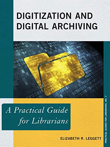 9780810892071: Digitization and Digital Archiving: A Practical Guide for Librarians (The Practical Guides for Librarians Series)