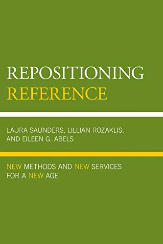 9780810892118: Repositioning Reference: New Methods and New Services for a New Age