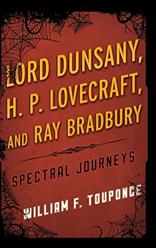 9780810892194: Lord Dunsany, H.P. Lovecraft, and Ray Bradbury: Spectral Journeys (Studies in Supernatural Literature)