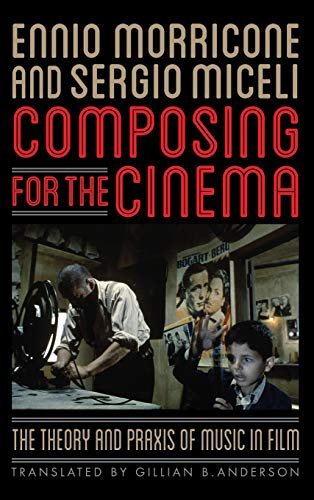 9780810892408: Composing for the Cinema: The Theory and Praxis of Music in Film