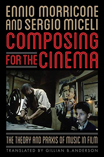 9780810892415: Composing for the Cinema: The Theory and Praxis of Music in Film