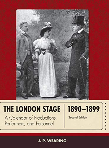9780810892811: The London Stage 1890-1899: A Calendar of Productions, Performers, and Personnel