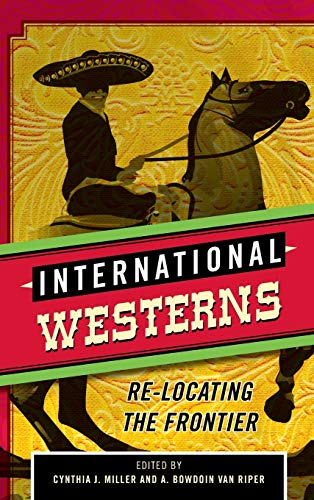 9780810892873: International Westerns: Re-Locating the Frontier