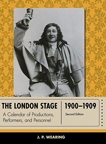 9780810892934: The London Stage 1900-1909: A Calendar of Productions, Performers, and Personnel