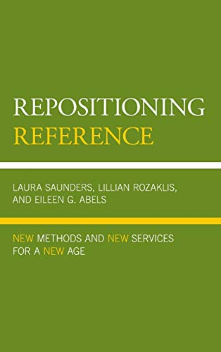9780810893221: Repositioning Reference: New Methods and New Services for a New Age