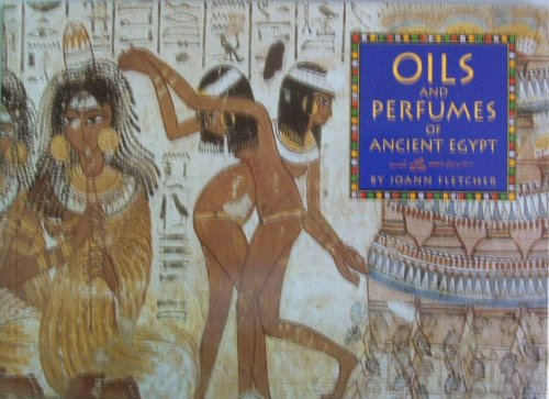 9780810893962: Oils and Perfumes of Ancient Egypt