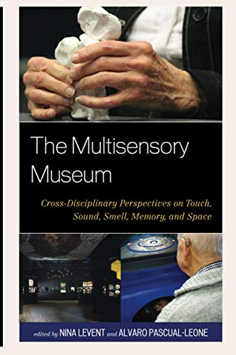 9780810895355: The Multisensory Museum: Cross-Disciplinary Perspectives on Touch, Sound, Smell, Memory, and Space
