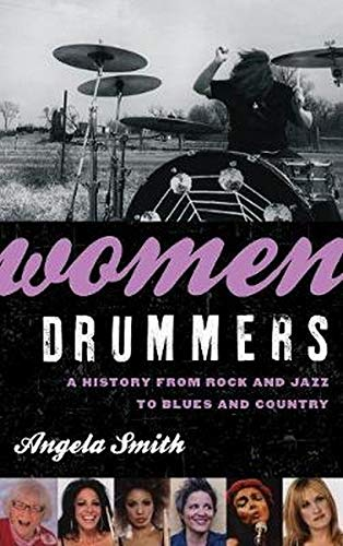 9780810895584: Women Drummers: A History from Rock and Jazz to Blues and Country