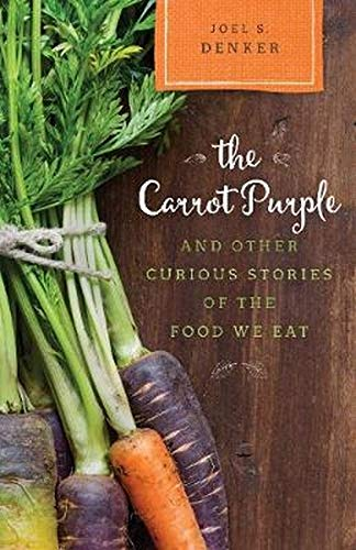 9780810895706: The Carrot Purple and Other Curious Stories of the Food We Eat (Rowman & Littlefield Studies in Food and Gastronomy)