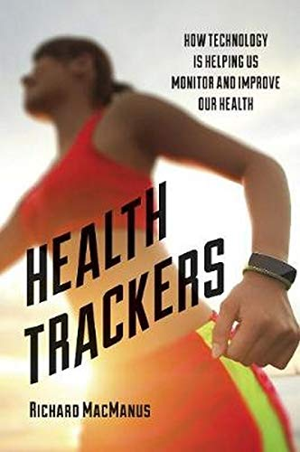 9780810895829: Health Trackers: How Technology is Helping Us Monitor and Improve Our Health