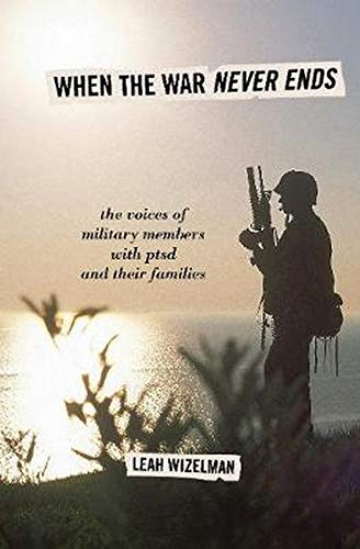9780810895973: When the War Never Ends: The Voices of Military Members with PTSD and Their Families