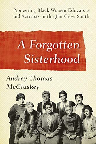 A Forgotten Sisterhood: Pioneering Black Women Educators: Audrey Thomas McCluskey