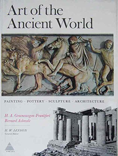art of the ancient world painting pottery sculpture architecture
