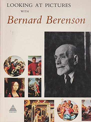 Looking At Pictures With Bernard Berenson: Berenson, Bernard (Hanna Kiel intro)
