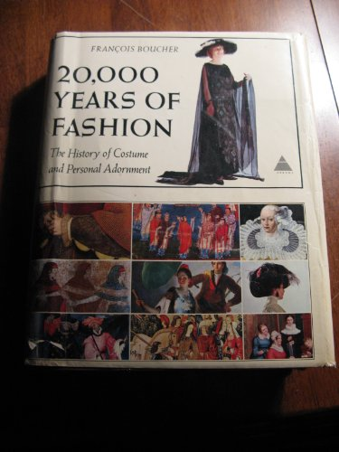20,000 YEARS of FASHION: the HISTORY of COSTUME and PERSONAL ADORNMENT *: BOUCHER, Francois