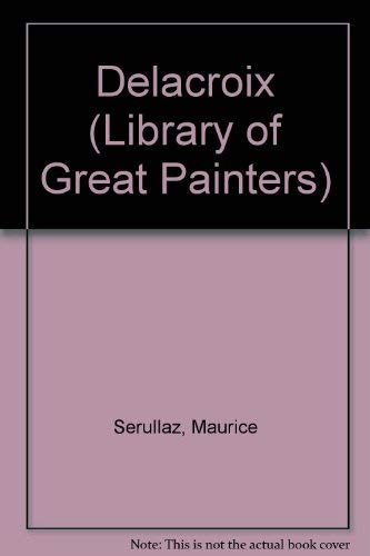Delacroix (Library of Great Painters): Serullaz, Maurice
