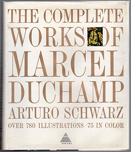 9780810900844: The Complete Works of MARCEL DUCHAMP - Second Revised Edition [Catalogue Raisonné, Catalogue Raisonne, Catalog Raisonnee, Complete Works]