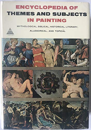 Encyclopedia of Themes and Subjects in Painting: Mythological, Biblical, Historical, Literary, ...