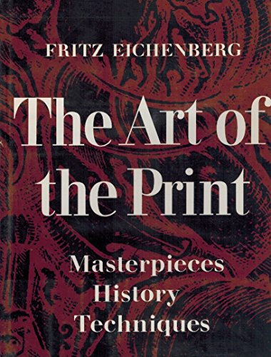 9780810901032: The art of the print: masterpieces, history, techniques