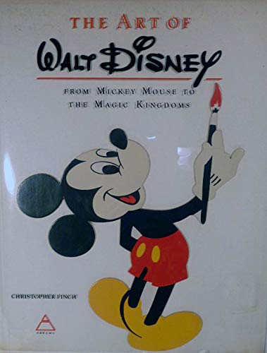Art of Walt Disney: From Mickey Mouse to the Magic Kingdoms