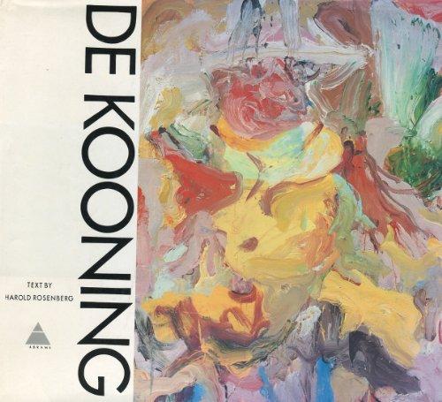 De Kooning: De Kooning, Willem & Harold Rosenberg
